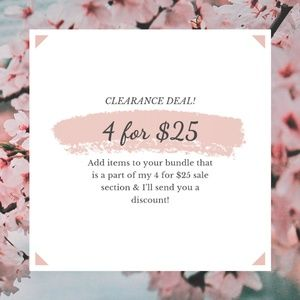 4 for $25 Sale on Items $15 or Less!!